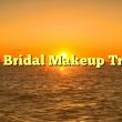 2020 Bridal Makeup Trends
